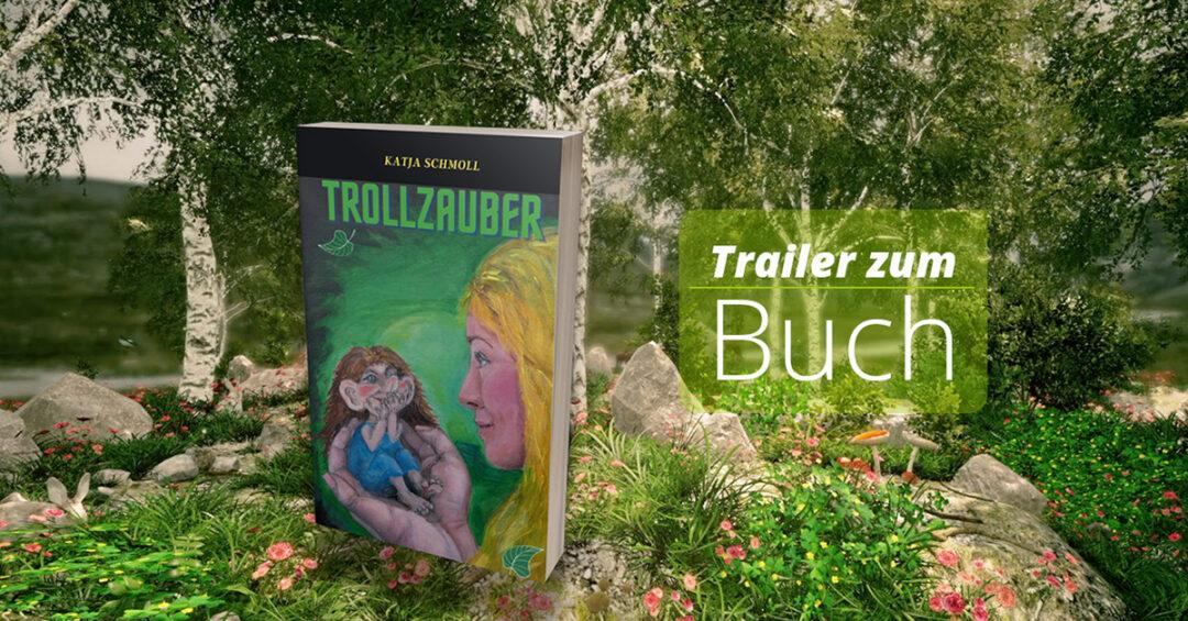 Bild Trailer zum Buch «TROLLZAUBER»
